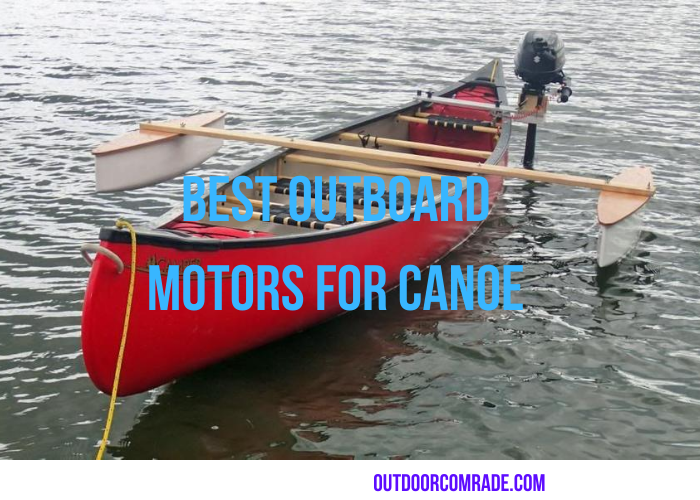 6 Best Outboard Motor for Canoe Reviews (Gas and Electric) 2020